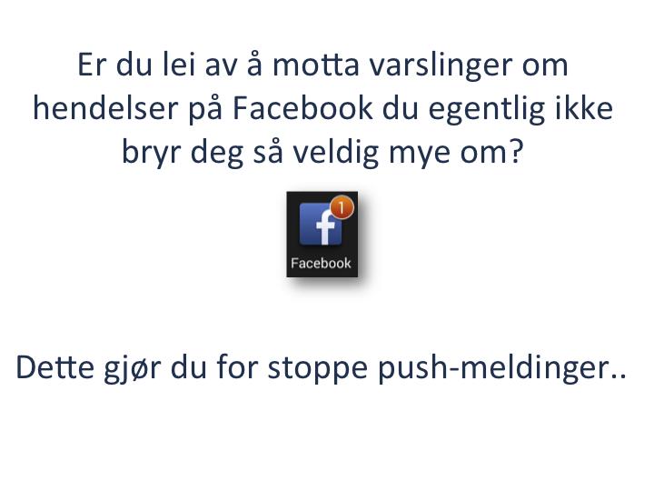 Hvordan Stoppe Facebook Varslinger På Din Android